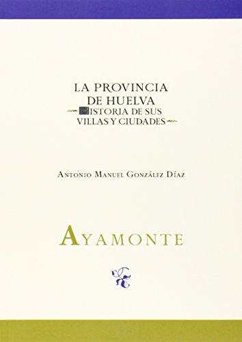 Ayamonte (La Provincia de Huelva. Historia de sus villas y ciudades)
