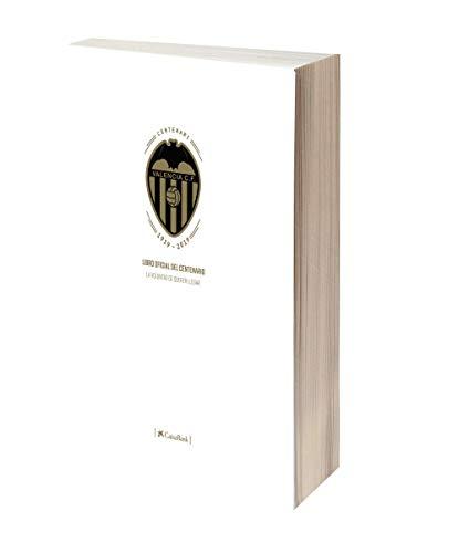 Libro oficial del Centenario del Valencia CF: La voluntad de querer llegar
