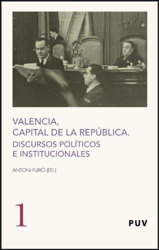 Valencia, capital de la República: Discursos políticos e institucionales (Fora de Col·lecció)