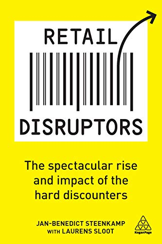 Retail Disruptors: The Spectacular Rise and Impact of the Hard Discounters (English Edition)