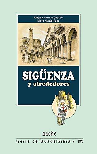 Sigüenza y alrededores (Tierra de Guadalajara)
