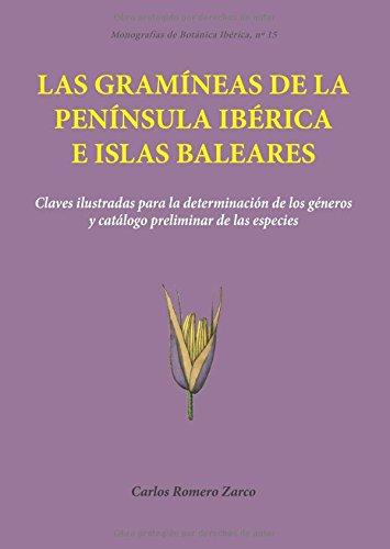 Las gramíneas de la Península Ibérica e Islas Baleares: Claves ilustradas para la determinación de los géneros y catálogo preliminar de las especies: 15 (Monografías de Botánica Ibérica)