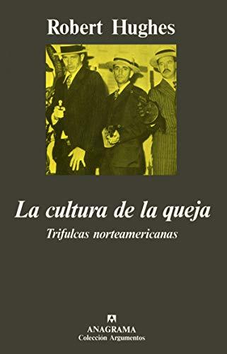 La cultura de la queja (Argumentos)