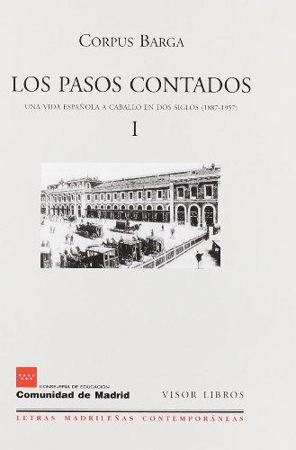 Los pasos contados I: una vida española a caballo en dos siglos (1887-1957) (Letras madrileñas Contemporáneas)