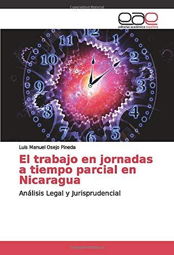 El trabajo en jornadas a tiempo parcial en Nicaragua: Análisis Legal y Jurisprudencial