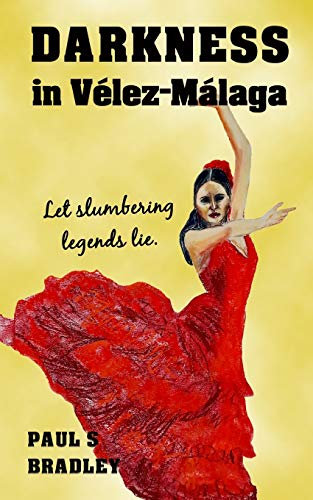 Darkness in Velez-Malaga: Crime thriller set in the world of Flamenco (Andalusian Mystery Series)
