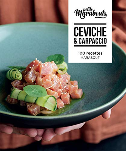 Les petits Marabouts : Ceviche et carpaccios (Hors collection-Cuisine) (French Edition)