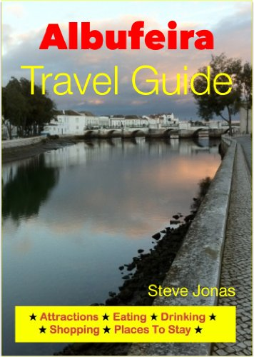 Albufeira, Portugal Travel Guide - Attractions, Eating, Drinking, Shopping & Places To Stay (English Edition)