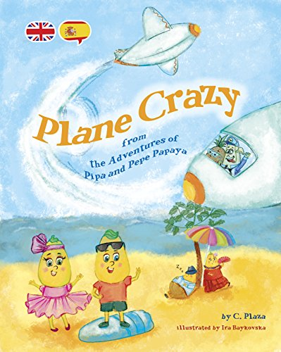 Plane Crazy - The Adventures of Pipa and Pepe Papaya : A Funny Story With Easy To Learn Spanish Phrases For Children *Includes FREE Audio Book* (English Edition)