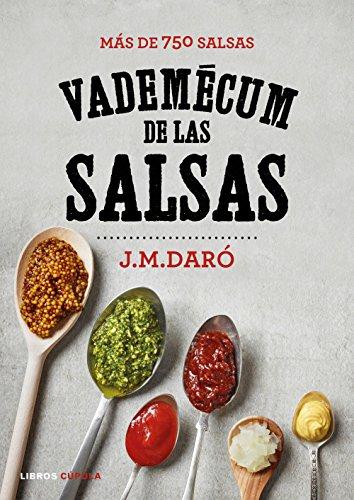 Vademecum de las salsas: Más de 750 salsas (Cocina)