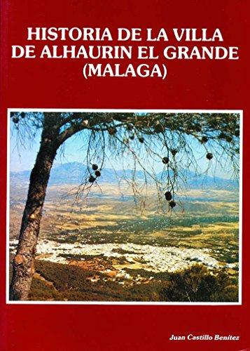 Historia de la villa de Alhaurín el Grande (Málaga)