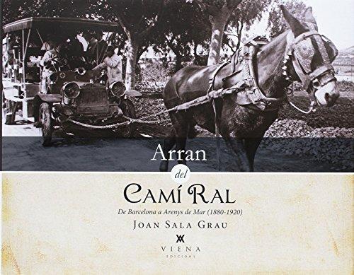 Arran Del Camí Ral: De Barcelona a Arenys de Mar (1880-1920) (Fora de col·lecció)