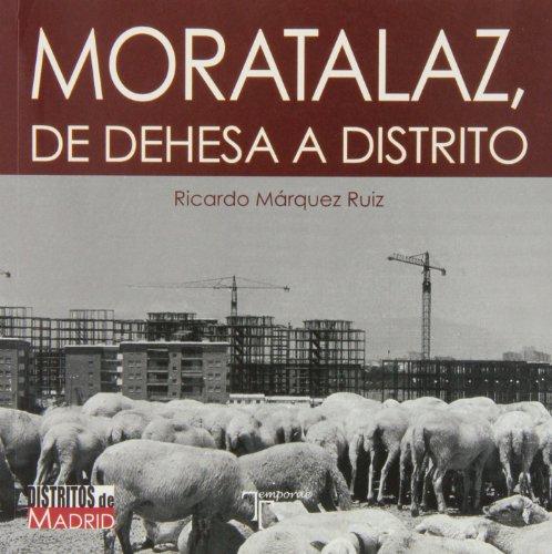 Moratalaz: De dehesa a distrito (Distritos De Madrid)
