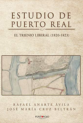 Estudio de Puerto Real: El Trienio Liberal (1820-1823)