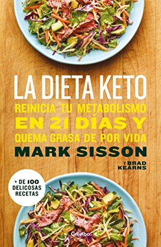 La dieta Keto: Reinicia tu metabolismo en 21 días y quema grasa de forma definitiva (Autoayuda y superación)
