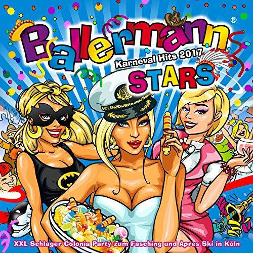 Ballermann Stars - Karneval Hits 2017 (XXL Schlager Colonia Party zum Fasching und Apres Ski in Köln) [Explicit]